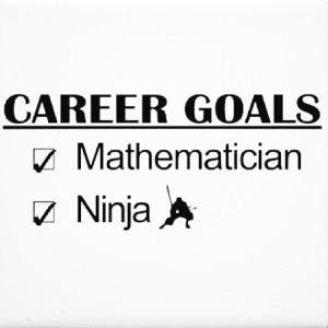 mathpics-mathjoke-mathmeme-pic-joke-math-meme-haha-funny-humor-pun-lol-career-goals-mathematician-ni
