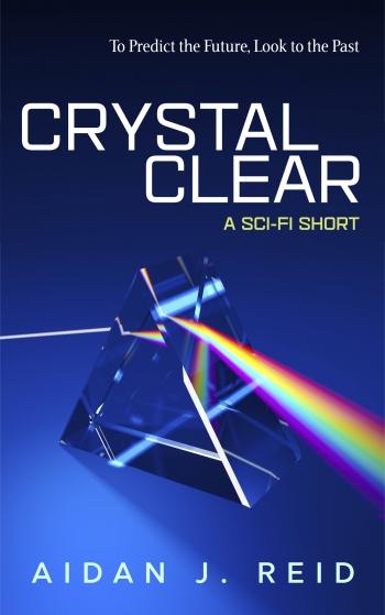 Crystal Clear Aidan J. Reid